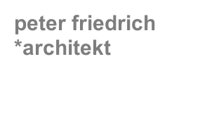 peter friedrich *architekt